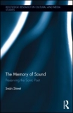 The Memory of Sound: Preserving the Sonic Past